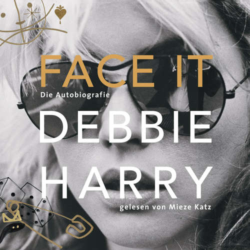 Hoerbuch Face it - Die Autobiografie - Debbie Harry - Mieze Katz