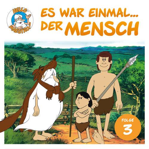 Hoerbuch Hello Maestro - Es war einmal... der Mensch, Folge 3: Ein Mensch aus Cro-Magnon - Albert Barillé - Josef Meinrad