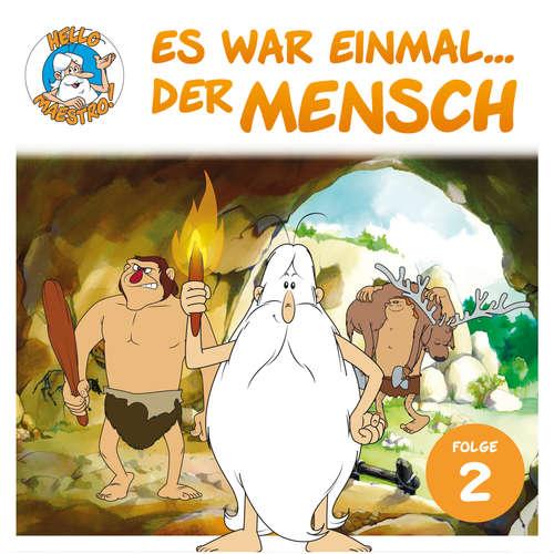 Hoerbuch Hello Maestro - Es war einmal... der Mensch, Folge 2: Der Neanderthaler - Albert Barillé - Josef Meinrad