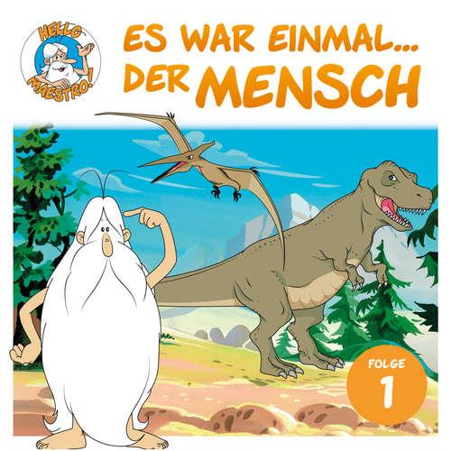 Hoerbuch Hello Maestro - Es war einmal... der Mensch, Folge 1: Eine neue Welt entsteht - Albert Barillé - Josef Meinrad