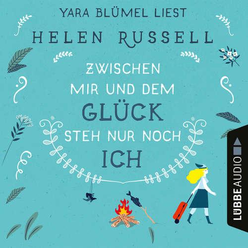 Hoerbuch Zwischen mir und dem Glück steh nur noch ich - Helen Russell - Yara Blümel