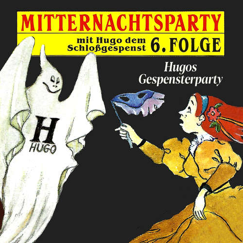 Hoerbuch Mitternachtsparty, Folge 6: Hugos Gespensterparty - Thorsten Warnecke - Michael Harck