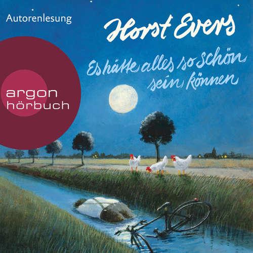 Hoerbuch Es hätte alles so schön sein können - Horst Evers - Horst Evers