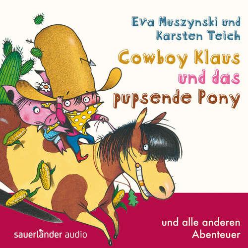 Hoerbuch Cowboy Klaus, Band 2: Cowboy Klaus und das pupsende Pony ...und alle anderen Abenteuer - Eva Muszynski - Volker Niederfahrenhorst