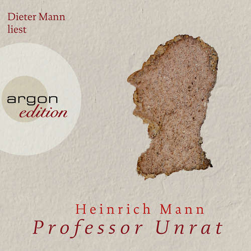 Hoerbuch Professor Unrat - Heinrich Mann - Dieter Mann