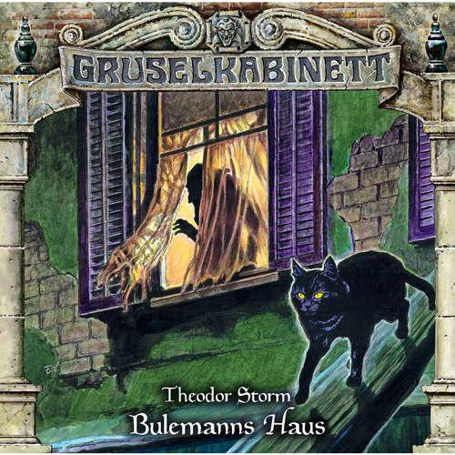Hoerbuch Gruselkabinett, Folge 153: Bulemann Haus - Theodor Storm - Horst Naumann