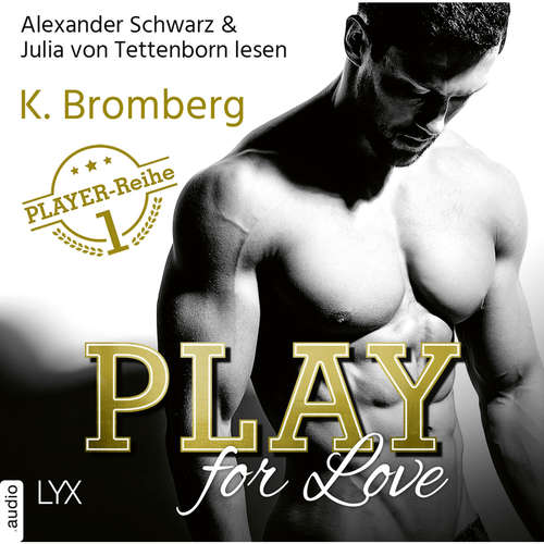 Audiobook Play for Love - The Player 1 - K. Bromberg - Alexander Schwarz
