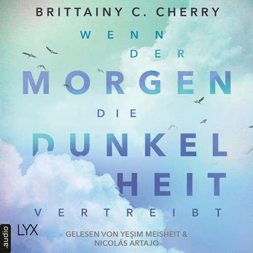 Hoerbuch Wenn der Morgen die Dunkelheit vertreibt - Brittainy C. Cherry - Yesim Meisheit