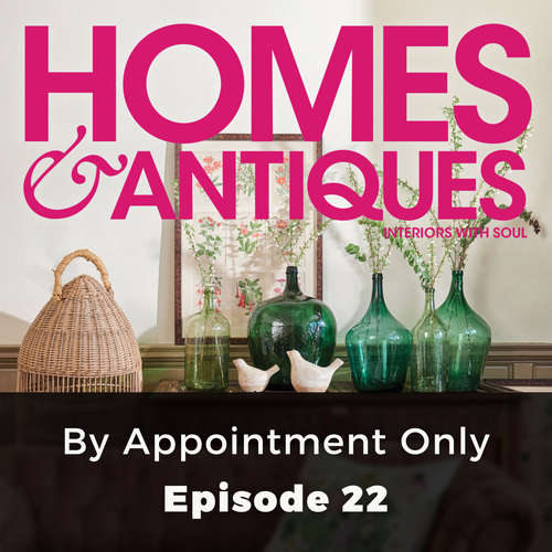 Audiobook Homes & Antiques, Series 1, Episode 22: By Appointment Only - Rosanna Morris - Joan Walker