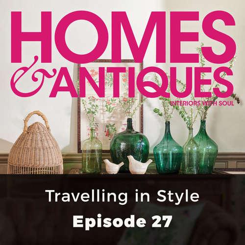 Audiobook Homes & Antiques, Series 1, Episode 27: Travelling in Style - Ellie Tennant - Joan Walker
