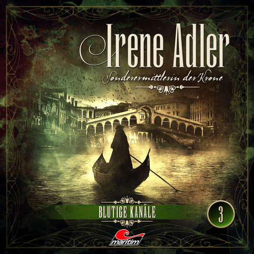 Hoerbuch Irene Adler, Sonderermittlerin der Krone, Folge 3: Blutige Kanäle - Arthur Conan Doyle - Yvonne Greitzke