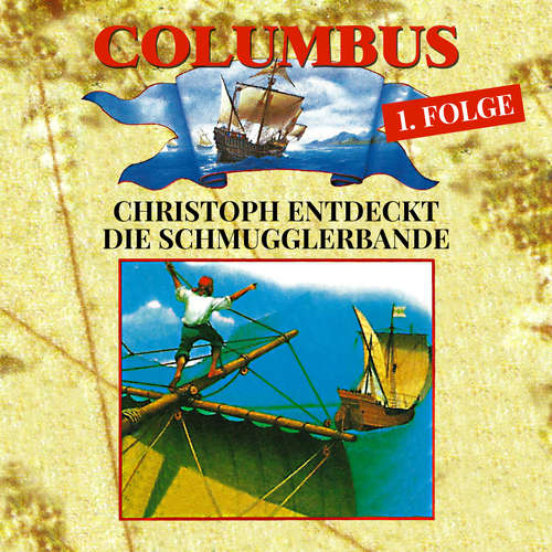 Hoerbuch Columbus, Folge 1: Christoph entdeckt die Schmugglerbande - Petra Fohrmann - Christian Stark
