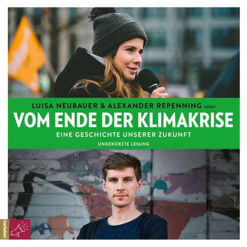 Hoerbuch Vom Ende der Klimakrise - Eine Geschichte unserer Zukunft - Luisa Neubauer - Luisa Neubauer