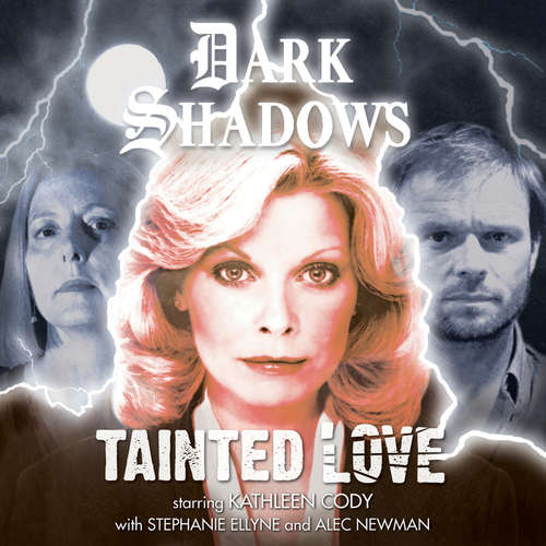 Audiobook Dark Shadows, 49: Tainted Love - Daniel Collard - Kathleen Cody
