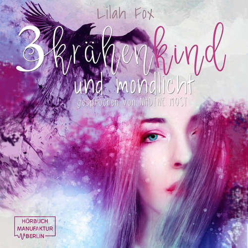 Hoerbuch Krähenkind und Mondlicht - The Morgain Chroniken 3 - Lilah Fox - Nadine Most