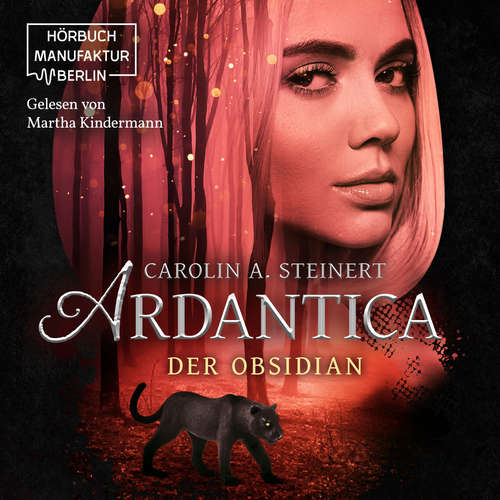 Hoerbuch Ardantica - Der Obsidian - Carolin A. Steinert - Martha Kindermann