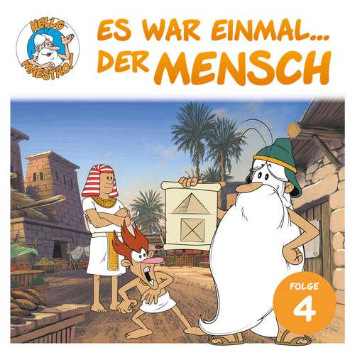 Hoerbuch Hello Maestro - Es war einmal... der Mensch, Folge 4: Macht euch die Erde untertan - Albert Barillé - Josef Meinrad