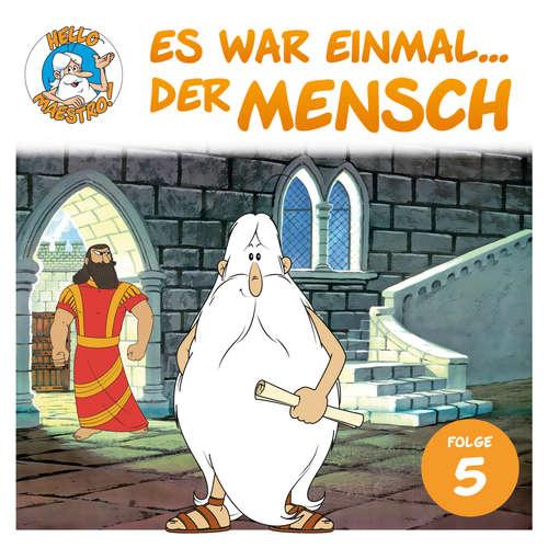 Hoerbuch Hello Maestro - Es war einmal... der Mensch, Folge 5: Die ersten Weltreiche - Albert Barillé - Josef Meinrad