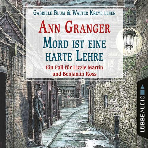 Hoerbuch Mord ist eine harte Lehre - Ein Fall für Lizzie Martin und Benjamin Ross - Viktorianische Krimis 7 - Ann Granger - Gabriele Blum