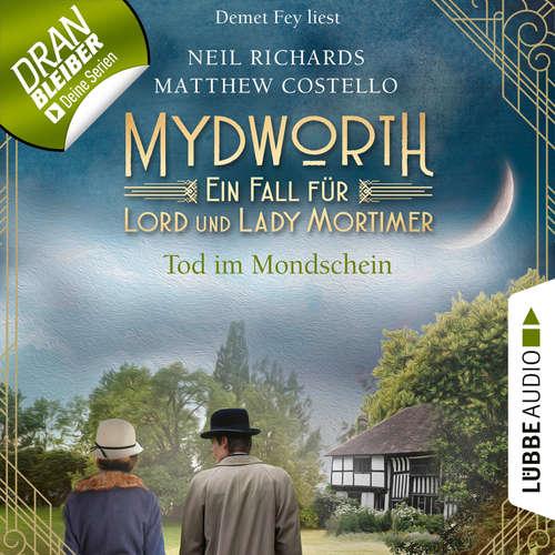 Hoerbuch Tod im Mondschein - Mydworth - Ein Fall für Lord und Lady Mortimer 2 - Matthew Costello - Demet Fey
