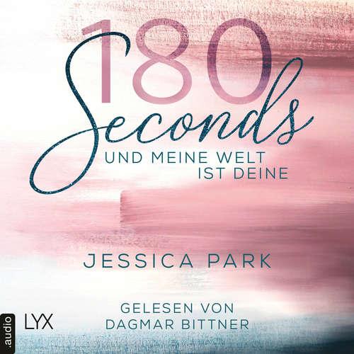 Hoerbuch 180 Seconds - Und meine Welt ist deine - Jessica Park - Dagmar Bittner