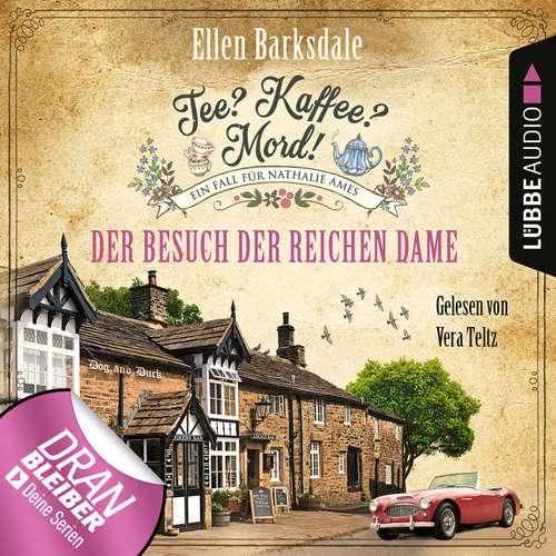 Hoerbuch Nathalie Ames ermittelt - Tee? Kaffee? Mord!, Folge 12: Der Besuch der reichen Dame - Ellen Barksdale - Vera Teltz