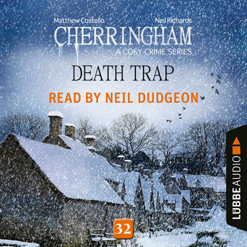 Audiobook Death Trap - Cherringham - A Cosy Crime Series: Mystery Shorts 32 - Matthew Costello - Neil Dudgeon