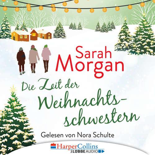 Hoerbuch Die Zeit der Weihnachtsschwestern - Sarah Morgan - Nora Schulte