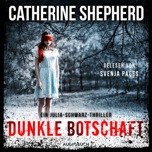 Hoerbuch Dunkle Botschaft - Julia Schwarz 4 - Catherine Shepherd - Svenja Pages