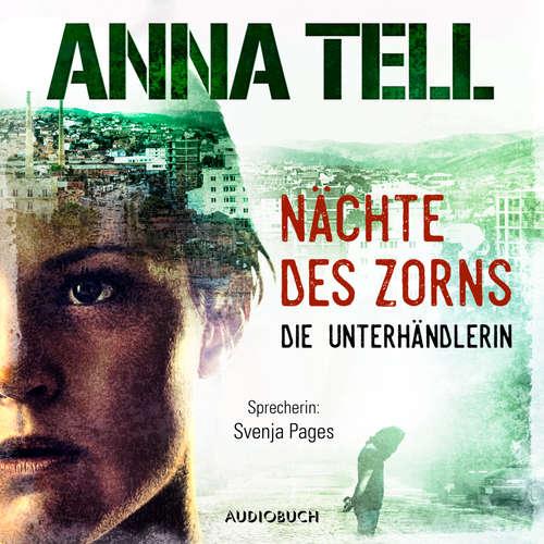 Hoerbuch Nächte des Zorns - Die Unterhändlerin 2 - Anna Tell - Svenja Pages