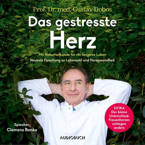 Hoerbuch Das gestresste Herz - Gustav Dobos - Clemens Benke