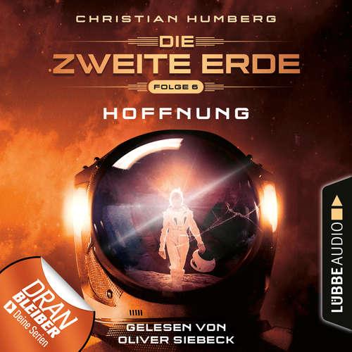 Hoerbuch Mission Genesis - Die zweite Erde, Folge 6: Hoffnung - Christian Humberg - Oliver Siebeck