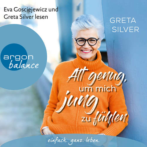 Hoerbuch Alt genug, um mich jung zu fühlen - Greta Silver - Greta Silver