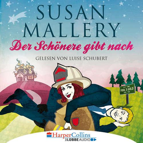 Hoerbuch Der Schönere gibt nach - Fool's Gold, Teil 9 - Susan Mallery - Luise Schubert