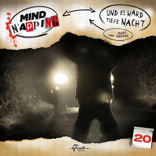 Hoerbuch MindNapping, Folge 20: Und es ward tiefe Nacht - Marc Freund - Dietmar Wunder