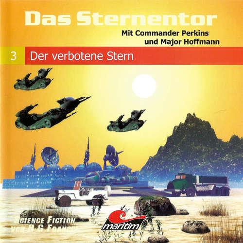 Hoerbuch Das Sternentor - Mit Commander Perkins und Major Hoffmann, Folge 3: Der verbotene Stern - H. G. Francis - Ernst Meincke