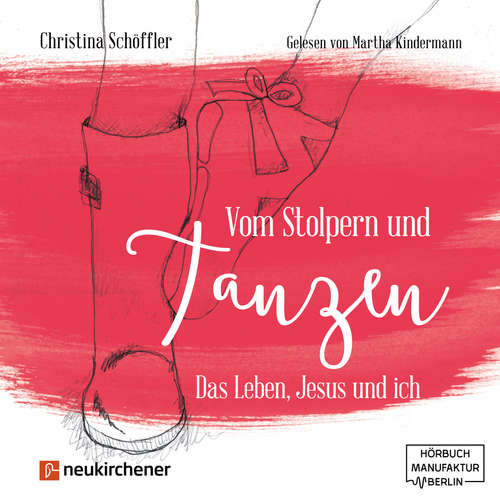 Hoerbuch Vom Stolpern und Tanzen - Das Leben, Jesus und ich - Christina Schöffler - Martha Kindermann