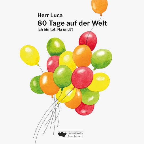 Hoerbuch 80 Tage auf der Welt - Ich bin tot. Na und?! - Herr Luca - Christian Henkes