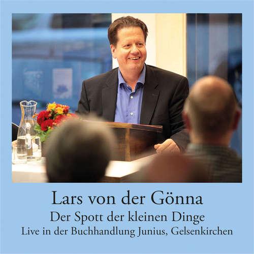 Hoerbuch Der Spott der kleinen Dinge - Live-Lesung in der Buchhandlung Junius, Gelsenkirchen - Lars von der Gönna - Lars von der Gönna