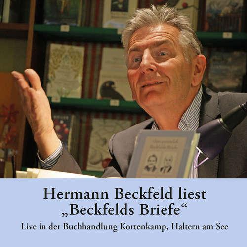 "Hoerbuch Hermann Beckfeld liest ""Beckfelds Briefe"" - Live in der Buchhandlung Kortenkamp, Haltern am See - Hermann Beckfeld - Hermann Beckfeld"