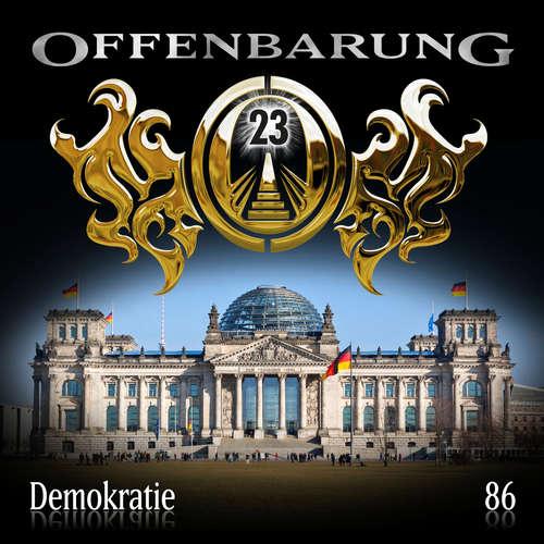 Hoerbuch Offenbarung 23, Folge 86: Demokratie - Paul Burghardt - Alexander Turrek