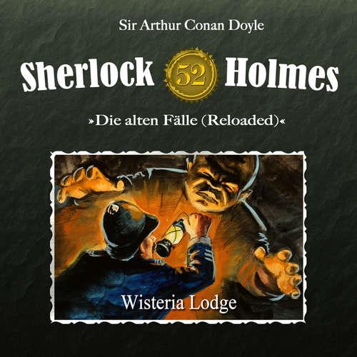Hoerbuch Sherlock Holmes, Die alten Fälle (Reloaded), Fall 52: Wisteria Lodge - Arthur Conan Doyle - Christian Rode