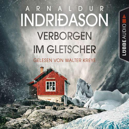 Hoerbuch Verborgen im Gletscher - Island Krimi - Arnaldur Indriðason - Walter Kreye