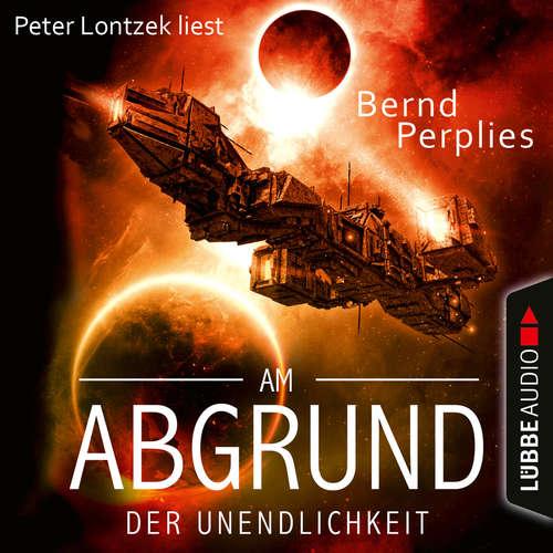Hoerbuch Am Abgrund der Unendlichkeit - Bernd Perplies - Peter Lontzek