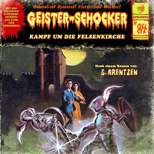 Hoerbuch Geister-Schocker, Folge 84: Kampf um die Felsenkirche - G. Arentzen - Sascha Rotermund