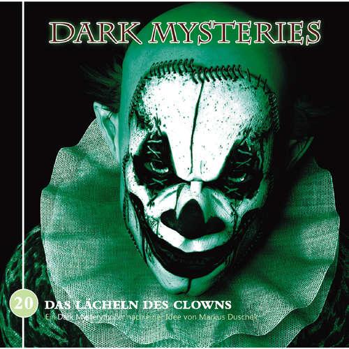 Hoerbuch Dark Mysteries, Folge 20: Das Lächeln des Clowns - Markus Duschek - Markus Pfeiffer