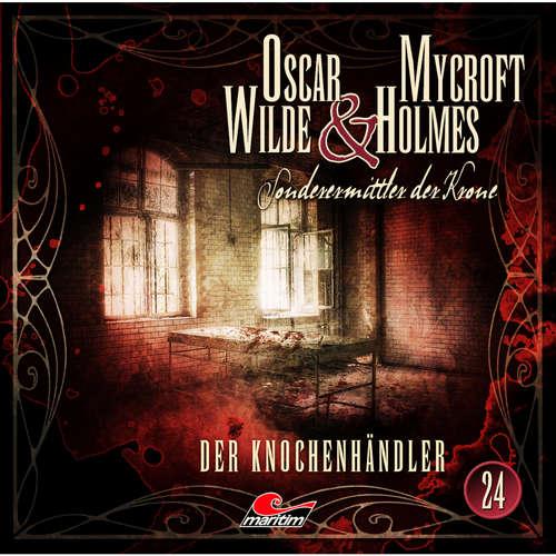 Hoerbuch Oscar Wilde & Mycroft Holmes, Sonderermittler der Krone, Folge 24: Der Knochenhändler - Henner Hildebrandt - Sascha Rotermund