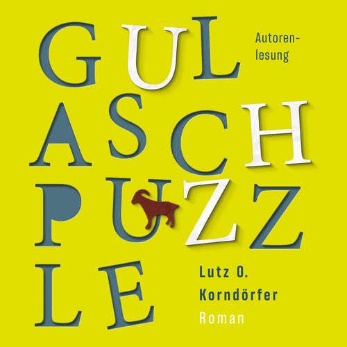 Hoerbuch Gulaschpuzzle - Lutz O. Korndoerfer - Lutz O. Korndoerfer