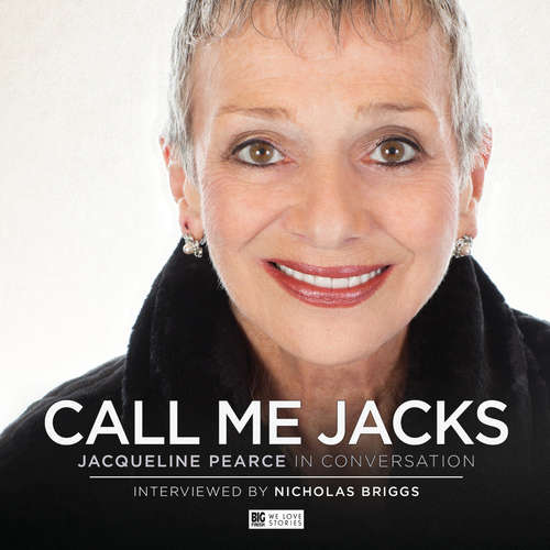Audiobook Call Me Jacks - Jacqueline Pearce in Conversation - Nicholas Briggs - Jacqueline Pearce
