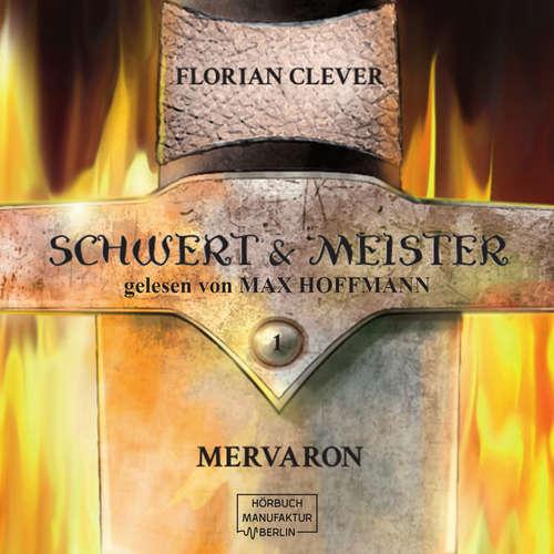 Hoerbuch Mervaron - Schwert & Meister, Band 1 - Florian Clever - Max Hoffmann